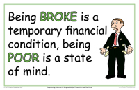Being Broke is a Temporary Financial Condition, Being Poor is a State of Mind