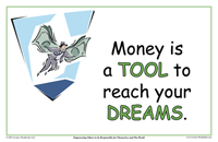 Money Is A Tool To Reach Your Dreams