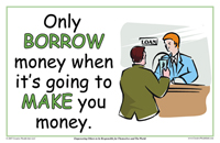 Only Borrow Money When it's Going To Make You Money